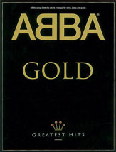 ABBA: Gold Greatest Hits for Piano and Vocals