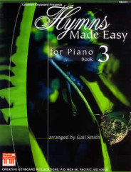 Hymns Made Easy for Piano Book 3 Hymns Made Easy for Piano Book 3