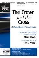 The Crown and the Cross - Instrumental Ensemble Score/Parts. (A Palm/Passion Sunday Suite).