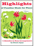Highlights Of Familiar Music For Piano 74 Melodies In Easy Arrangements