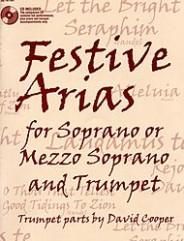 Festive Arias for Soprano or Mezzo Soprano and Trumpet.