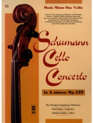 SCHUMANN Concerto for Violoncello and Orchestra in A minor, op. 129; Romantic Concert Pieces for Cello and Piano