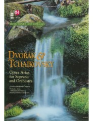 DVORAK and TCHAIKOVSKY Soprano Arias with Orchestra