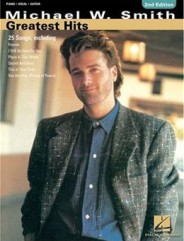 Michael W. Smith - Greatest Hits