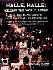 Halle, Halle, We Sing the World Round - Teacher's Edition (Songs from the World Church for Children Youth and Congregation).